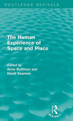 The Human Experience of Space and Place by Anne Buttimer