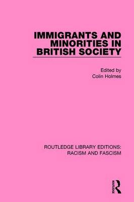 Immigrants and Minorities in British Society by Colin Holmes