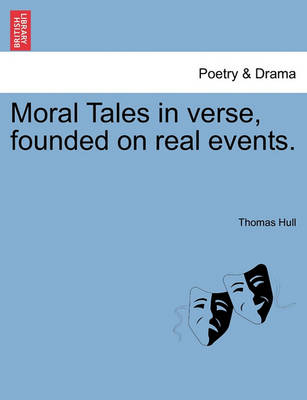Moral Tales in Verse, Founded on Real Events. book