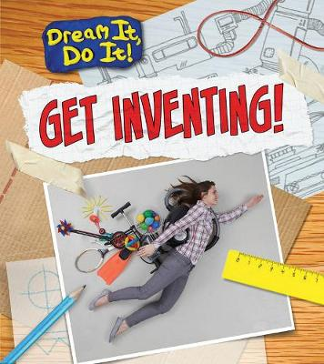 Get Inventing! by Mary Colson