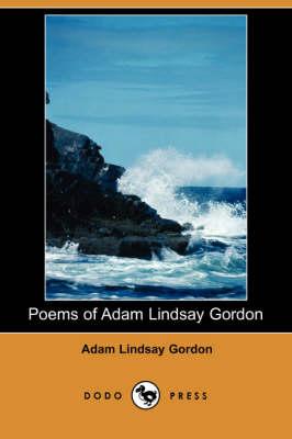 Poems of Adam Lindsay Gordon (Dodo Press) book