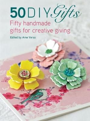 50 DIY Gifts by Ame Verso
