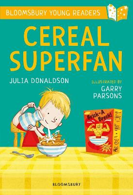 Cereal Superfan: A Bloomsbury Young Reader: Lime Book Band by Julia Donaldson