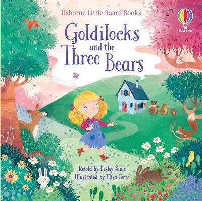 Goldilocks and the Three Bears by Lesley Sims