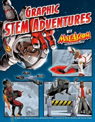 Graphic STEM Adventures with Max Axiom, Super Scientist by Tammy Enz