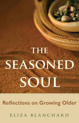 Seasoned Soul by Eliza Blanchard