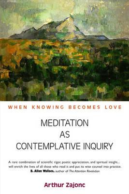 Meditation as Contemplative Inquiry book