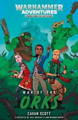 War of the Orks by Cavan Scott