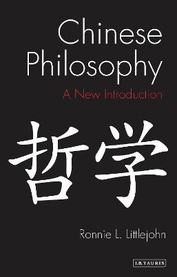 Chinese Philosophy by Ronnie L. Littlejohn