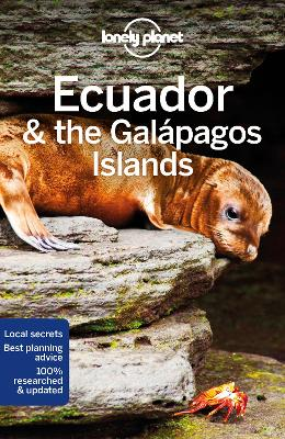Lonely Planet Ecuador & the Galapagos Islands by Lonely Planet