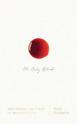 It's Only Blood by Anna Dahlqvist