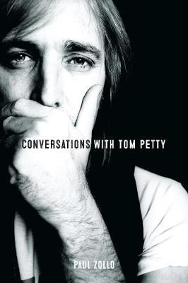 Conversations with Tom Petty: Expanded Edition by Paul Zollo