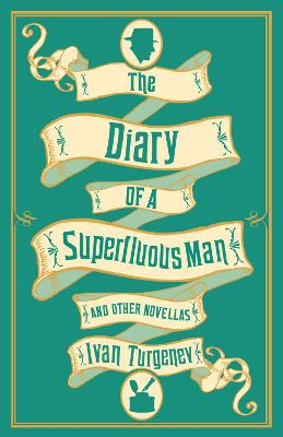 The Diary of a Superfluous Man and Other Novellas: New Translation by Ivan Turgenev
