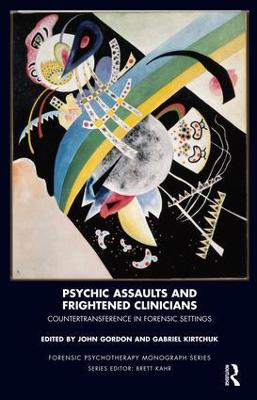 Psychic Assaults and Frightened Clinicians by John Gordon