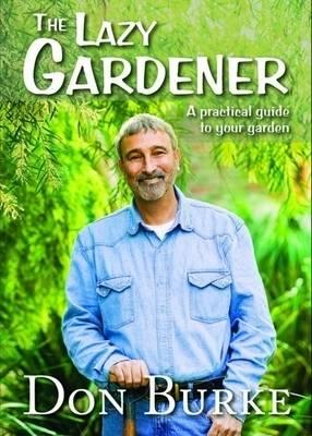 The Lazy Gardener: A Practical Guide to Your Garden book