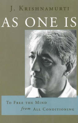 As One Is by J. Krishnamurti