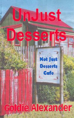 Unjust Desserts by Goldie Alexander
