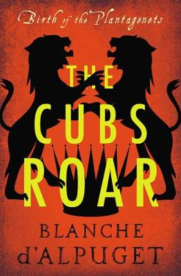 The Cubs Roar by Blanche d'Alpuget