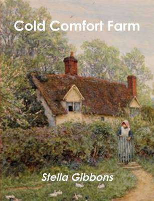 Cold Comfort Farm by Stella Gibbons