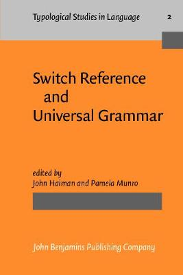 Switch Reference and Universal Grammar by John Haiman