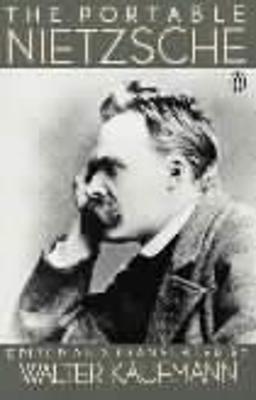 The Portable Nietzsche by Friedrich Nietzsche