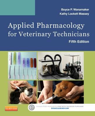 Applied Pharmacology for Veterinary Technicians by Boyce P. Wanamaker