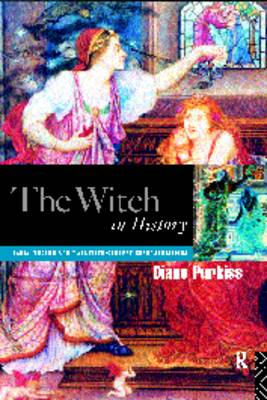 The Witch in History by Diane Purkiss