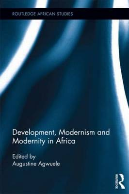 Development, Modernism and Modernity in Africa book