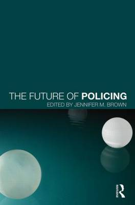 The Future of Policing by Jennifer M. Brown