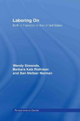 Laboring on by Wendy Simonds