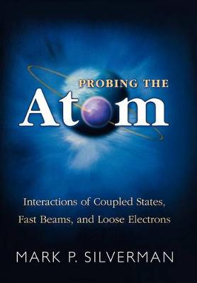 Probing the Atom by Mark P. Silverman