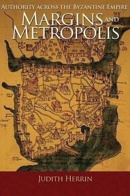 Margins and Metropolis by Judith Herrin