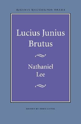 Lucius Junius Brutus by Nathaniel Lee