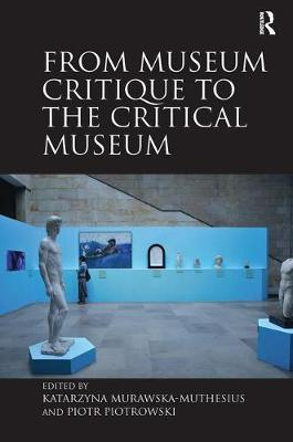 From Museum Critique to the Critical Museum book
