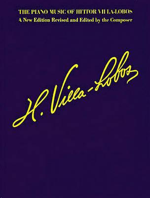Piano Music Of Heitor Villa-Lobos book