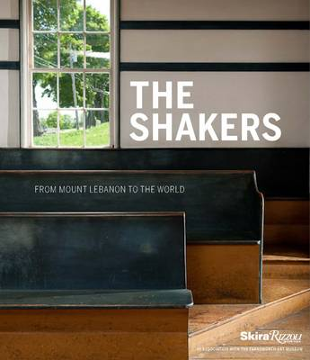 Shakers : From Mount Lebanon to the World by Michael K. Komanecky