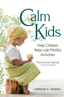 Calm Kids by Lorraine E. Murray