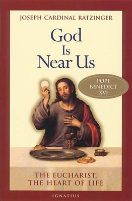 God is Near Us by Joseph Ratzinger