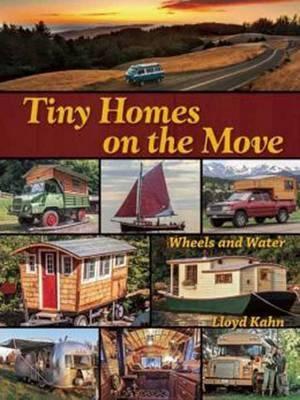 Tiny Homes on the Move by Lloyd Kahn