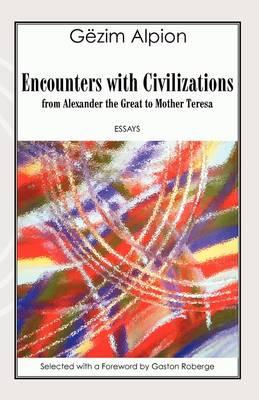 Encounters with Civilizations by Gezim Alpion