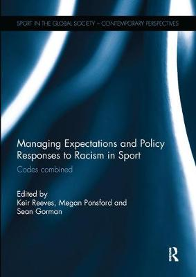 Managing Expectations and Policy Responses to Racism in Sport by Keir Reeves