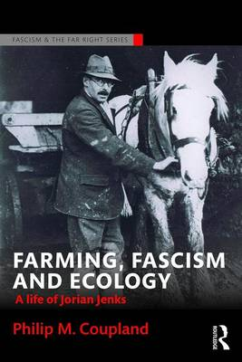 Farming, Fascism and Ecology by Philip M. Coupland