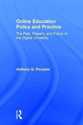 Online Education Policy and Practice by Anthony G. Picciano