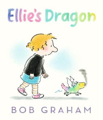 Ellie's Dragon: 2021 CBCA Book of the Year Awards Shortlist Book by Bob Graham