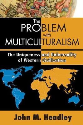 Problem with Multiculturalism by John M. Headley
