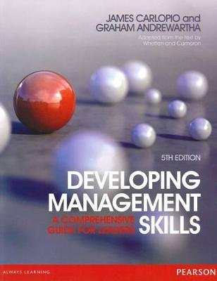 Developing Management Skills: A comprehensive guide for leaders by James Carlopio