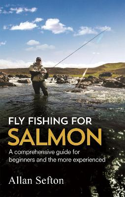 Fly Fishing For Salmon by Allan Sefton