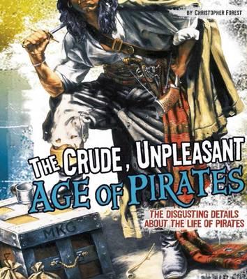 Crude, Unpleasant Age of Pirates book