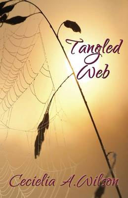 Tangled Web by Cecielia A. Wilson