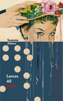 Lances All Alike by Suzanne Zelazo